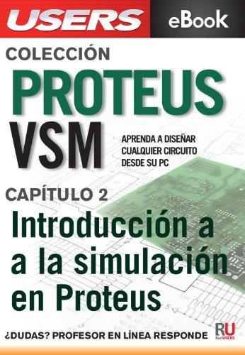 Proteus VSM: Introducción a la simulación en Proteus (Colección Proteus VSM nº 2)