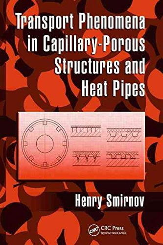 [(Transport Phenomena in Capillary-Porous Structures and Heat Pipes)] [By (author) Henry Smirnov] published on (August, 2009)