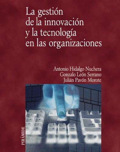 La gestión de la innovación y la tecnología en las organizaciones (Economía Y Empresa)