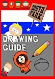 South Park Drawing Guide: Learn to draw Kenny,Cartman,Kyle,Stan,Butters and Friends! by go with the flo books (2015-12-04)