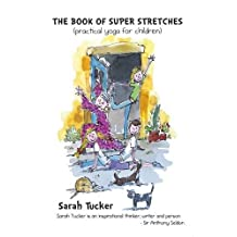 The Book of Super Stretches: (Practical Yoga for Children)