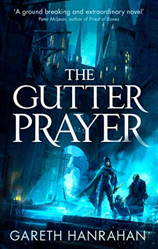 The Gutter Prayer: The Black Iron Legacy, Book One (English Edition) por Gareth Hanrahan
