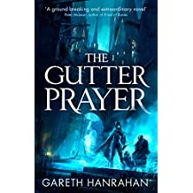 The Gutter Prayer: The Black Iron Legacy, Book One (English Edition)