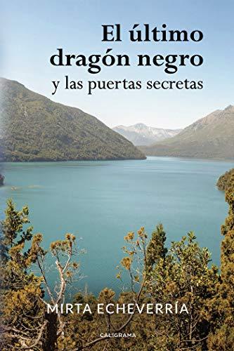 El último dragón negro y las puertas secretas (Spanish Edition) -