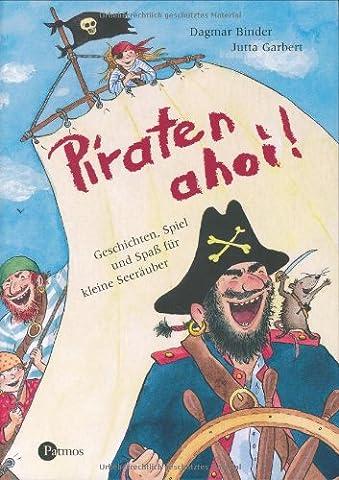 Piraten ahoi!: Geschichten, Spiel und Spass für kleine