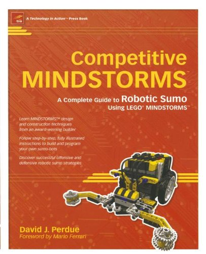 Competitive Mindstorms: A Complete Guide to Robotic Sumo Using Lego Mindstorms por David J. Perdue