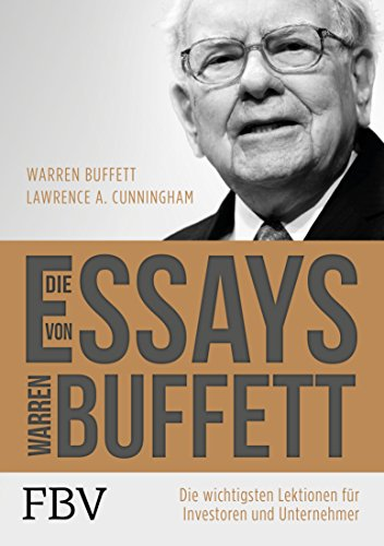 Die Essays von Warren Buffett: Die wichtigsten Lektionen für Investoren und Unternehmer (Penny Magazine)