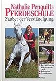 Nathalie Penquitts Pferdeschule. Zauber der Verständigung. Gymnasizierende Übungen an der Hand - Bodenarbeit - Zirkuslektionen.