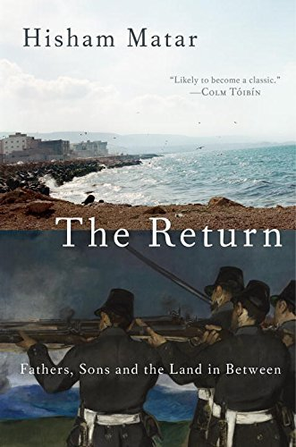 The Return: Fathers, Sons and the Land in Between by Hisham Matar (2016-07-05)