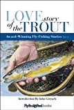 Love Story of the Trout: More Award Winning Fly Fishing Stories: Volume 2