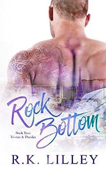 Rock Bottom (Tristan & Danika Book 2) (English Edition) von [Lilley, R.K.]