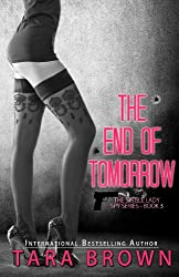 The End of Tomorrow (The Single Lady Spy Series Book 3) (English Edition)