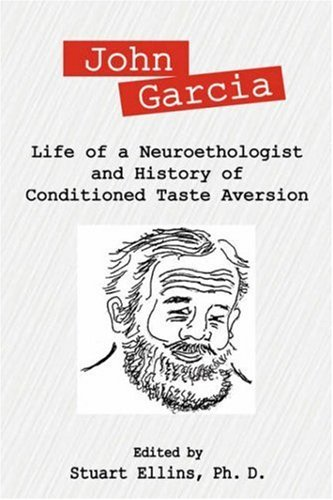 John Garcia: Life of a Neuroethologist and History of Conditioned Taste Aversion (2006-12-27)