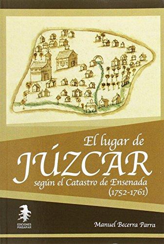 El lugar de Júzcar según el Catastro de Ensenada (1752-1761) por Manuel Becerra Parra