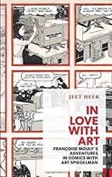 In Love With Art: Francoise Mouly's Adventures in Comics With Art Spiegelman (Exploded Views) by Jeet Heer (2013-09-26)