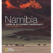 Bildband Afrika: Namibia. Leben in extremer Landschaft. Dieses National Geographic Buch zeigt in spektakulären Bildern (Über) Leben in extremen Situationen. Porträt eines von Wüsten geprägten Landes.