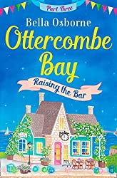 Ottercombe Bay – Part Three: Raising the Bar (Ottercombe Bay Series)