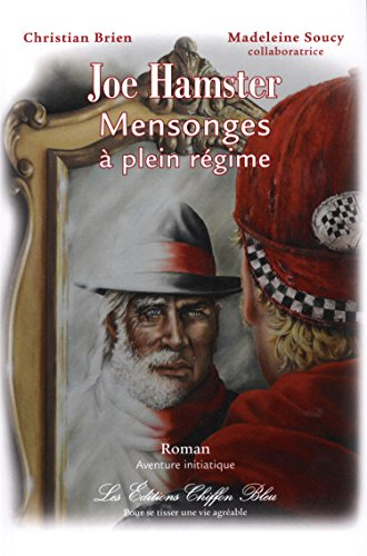 Joe Hamster Mensonges à plein régime (Roman initiatique) (French Edition)