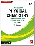 A Textbook of Physical Chemistry, Quantum Chemistry and Molecular Spectroscopy - Vol. 4 (Si Units)