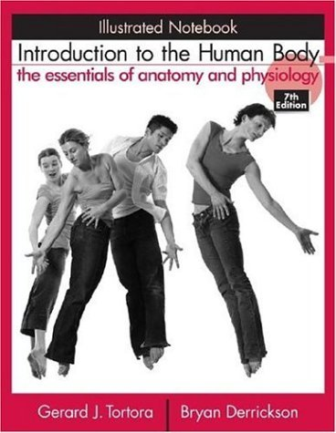 Introduction to the Human Body: Illustrated Notebook: The Essentials of Anatomy and Physiology by Gerard J. Tortora (2006-07-19)