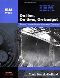 On-line, On-time, On-budget: Titanic Lessons for the e-business Executive (Lessons from History series) by Mark Kozak-Holland (2002-09-15)