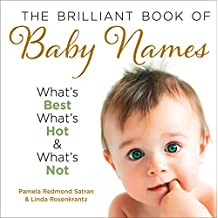 The Brilliant Book of Baby Names: What's Best, What's Hot and What's Not