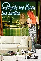Donde me lleven tus sueños (Spanish Edition)