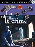 La science contre le crime / Christian Camara & Claudine Gaston | Camara, Christian. Auteur