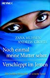 Noch einmal meine Mutter sehen - Verschleppt im Jemen