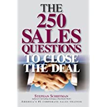 The 250 Sales Questions To Close The Deal by Schiffman, Stephan (2005) Paperback