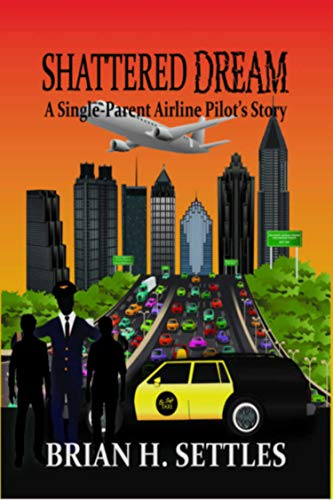 Shattered Dream: A Single-Parent Airline Pilot's Story (English Edition)