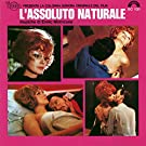 L'assoluto naturale (Expanded Edition) [Colonna sonora originale]