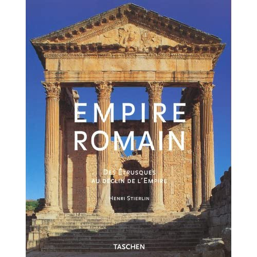 L'Empire Romain : Des Etrusques au déclin de l'Empire