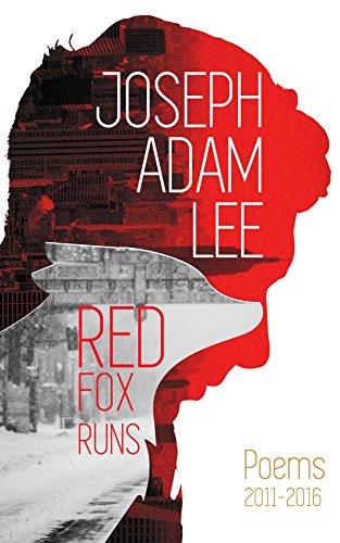 Red Fox Runs: Poems: 2011-2016 (Red Fox Runs, Books 1-4 Book 4) (English Edition)