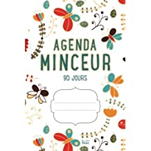 AGENDA MINCEUR 90 Jours: Journal alimentaire et d'activité sportive (Blanc)