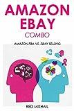 AMAZON EBAY COMBO - 2016: AMAZON FBA VS. EBAY SELLING (English Edition)