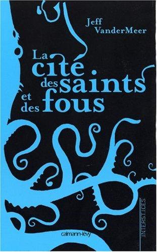 La Cit des saints et des fous