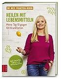 Heilen mit Lebensmitteln: Meine Top 10 gegen 100 Krankheiten (Amazon.de)