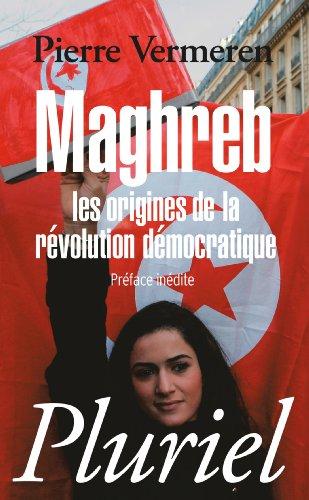 Maghreb, les origines de la révolution démocratique