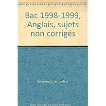 Bac 1998-1999, Anglais, sujets non corrigés by Gilbert Pham-Thanh (1998-08-10)