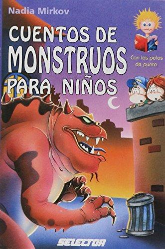 Cuentos de monstros para ninos / Tales of monsters for children (Con los pelos de punta) por Nadia Mirkov