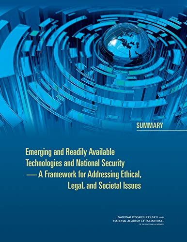 Emerging and Readily Available Technologies and National Security: A Framework for Addressing Ethical, Legal, and Societal Issues: Summary (English Edition) por National Academy of Engineering