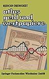 Atlas Geld und Wertpapiere. Handel der Banken mit Geld und Wertpapieren
