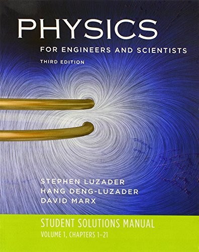 Physics for Engineers and Scientists: Volume 1: Student Solutions Manual, Chapters 1-21: Student Solutions Manual v. 1