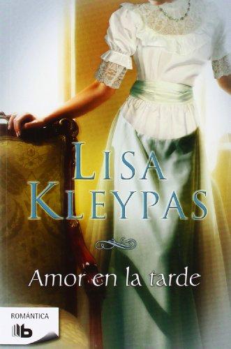 Amor en la tarde (Serie Hathaways 5) (B DE BOLSILLO) por Lisa Kleypas