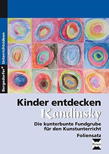 Kinder entdecken Kandinsky - Foliensatz: 3. und 4. Klasse (Kinder entdecken Künstler) (Kandinsky Für Kinder)