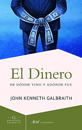 El dinero: De dónde vino y adónde fue (Ariel Economía) por John Kenneth Galbraith