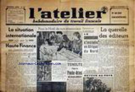 ATELIER (L') [No 150] du 20/11/1943 - LA SITUATION INTERNATIONALE VUE PAR LA HAUTE FINANCE PAR F. DELAISI - TUMULTE DANS LA PROCHE-ORIENT PAR G. ALBERTINI - RETOUR AU PAYS - LE COMMUNISME S'INSTALLE EN AFRIQUE DU NORD. par Collectif