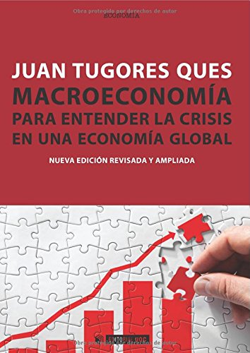 Macroeconomía: Para entender la crisis en una economía global (Manuales) por Juan Tugores Ques