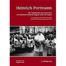 Heinrich Portmann: Die Tagebücher des Sekretärs von Bischof Clemens August Graf von Galen - 23. Dezember 1945 bis 12. Juni 1946. Kardinalserhebung, Empfang und Tod